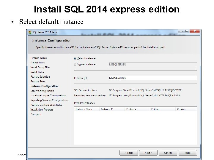 Install SQL 2014 express edition • Select default instance 3/15/2018 Transactional Information Systems 10