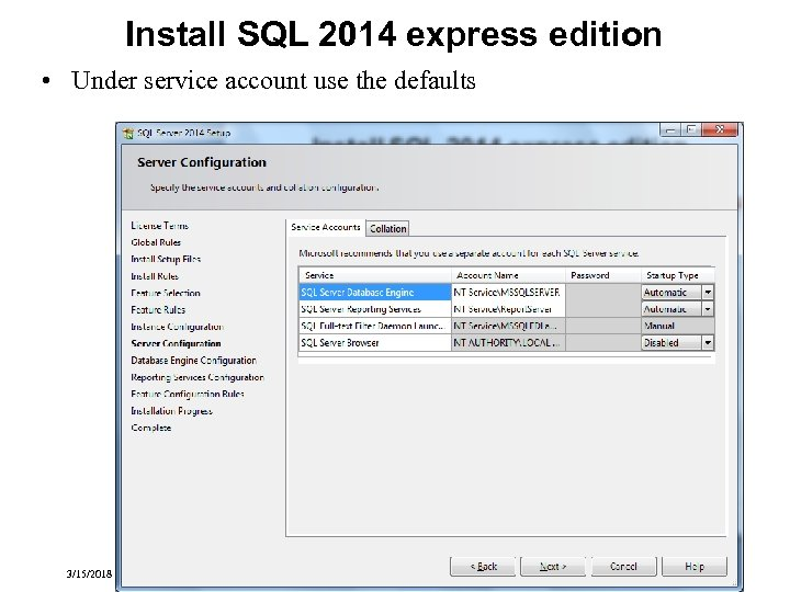 Install SQL 2014 express edition • Under service account use the defaults 3/15/2018 Transactional