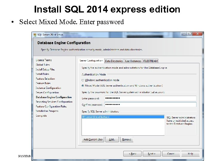 Install SQL 2014 express edition • Select Mixed Mode. Enter password 3/15/2018 Transactional Information