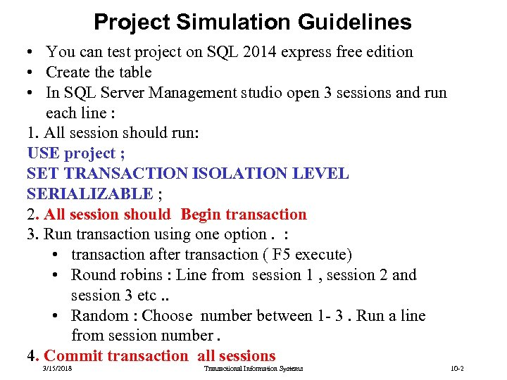 Project Simulation Guidelines • You can test project on SQL 2014 express free edition