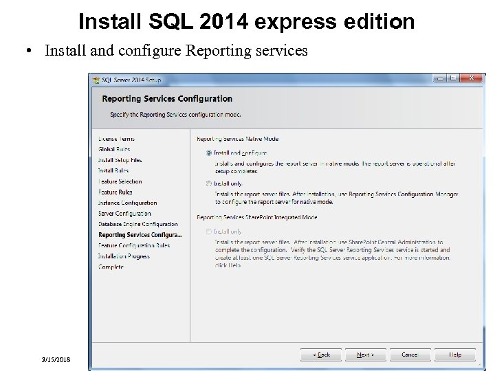 Install SQL 2014 express edition • Install and configure Reporting services 3/15/2018 Transactional Information