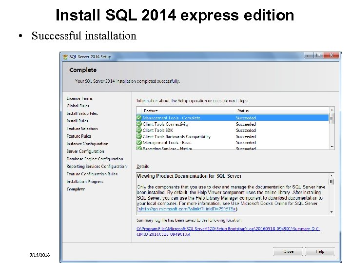 Install SQL 2014 express edition • Successful installation 3/15/2018 Transactional Information Systems 10 -23