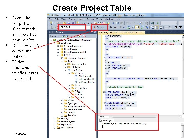 Create Project Table • • • Copy the script from slide remark and past