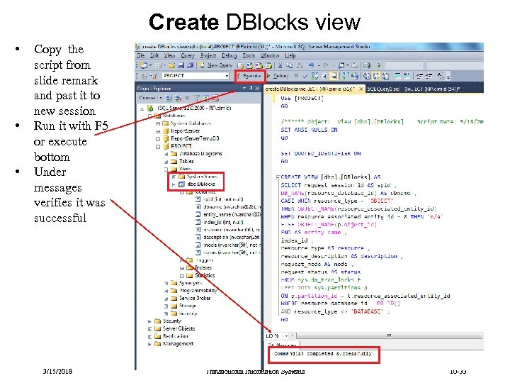 Create DBlocks view • • • Copy the script from slide remark and past