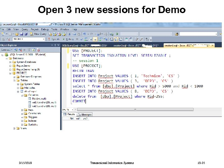 Open 3 new sessions for Demo 3/15/2018 Transactional Information Systems 10 -35
