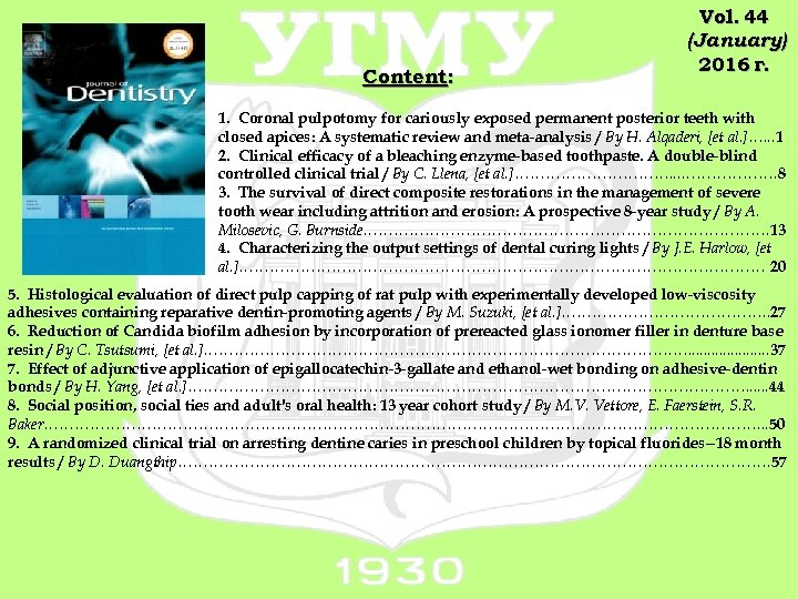 Content: Vol. 44 (January) 2016 г. 1. Coronal pulpotomy for cariously exposed permanent posterior