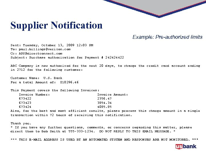 Supplier Notification Example: Pre-authorized limits Sent: Tuesday, October 13, 2009 12: 03 PM To: