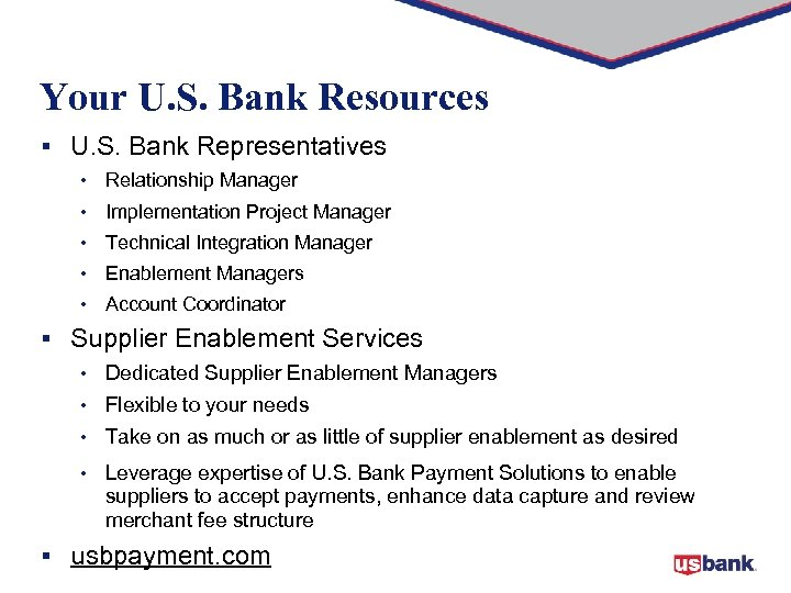 Your U. S. Bank Resources § U. S. Bank Representatives • Relationship Manager •