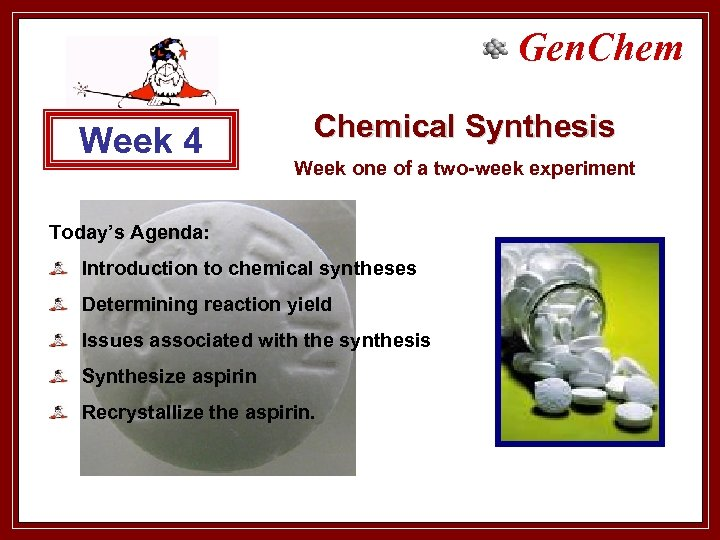 Gen. Chem Week 4 Chemical Synthesis Week one of a two-week experiment Today's Agenda:
