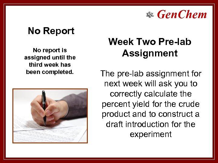 Gen. Chem No Report No report is assigned until the third week has been