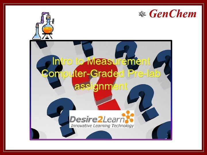 Gen. Chem Intro to Measurement Computer-Graded Pre-lab assignment