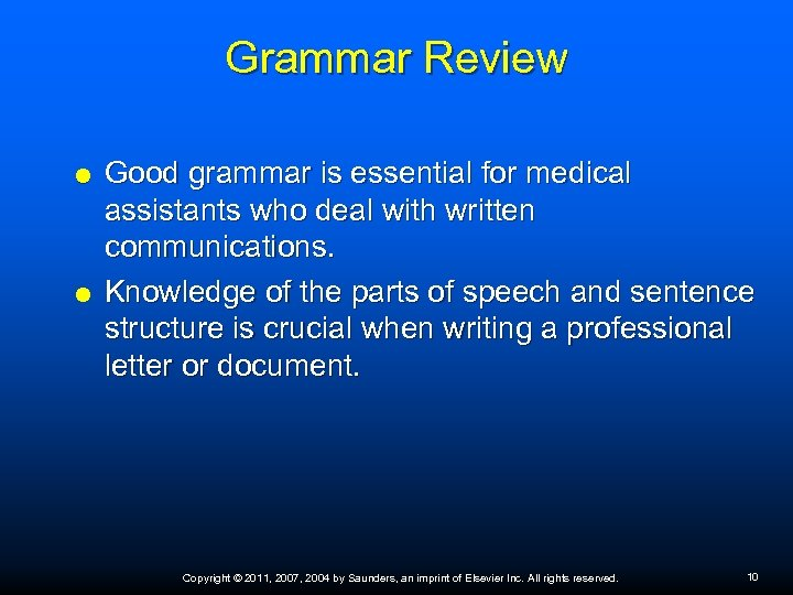 Grammar Review Good grammar is essential for medical assistants who deal with written communications.