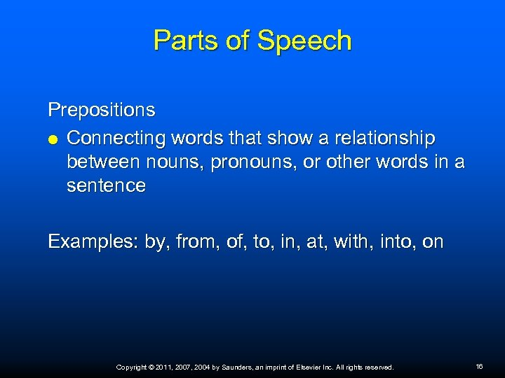 Parts of Speech Prepositions Connecting words that show a relationship between nouns, pronouns, or