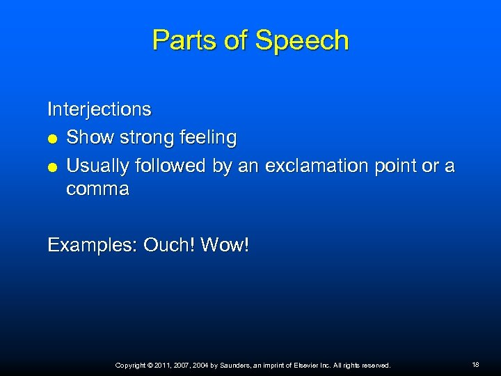 Parts of Speech Interjections Show strong feeling Usually followed by an exclamation point or