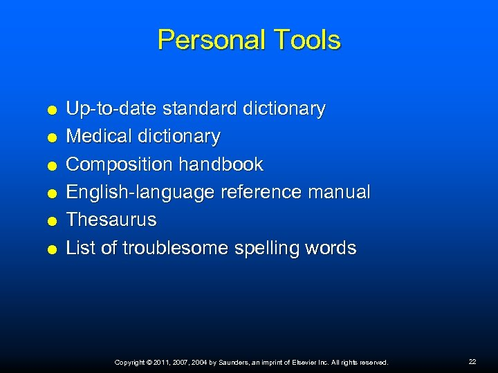 Personal Tools Up-to-date standard dictionary Medical dictionary Composition handbook English-language reference manual Thesaurus List