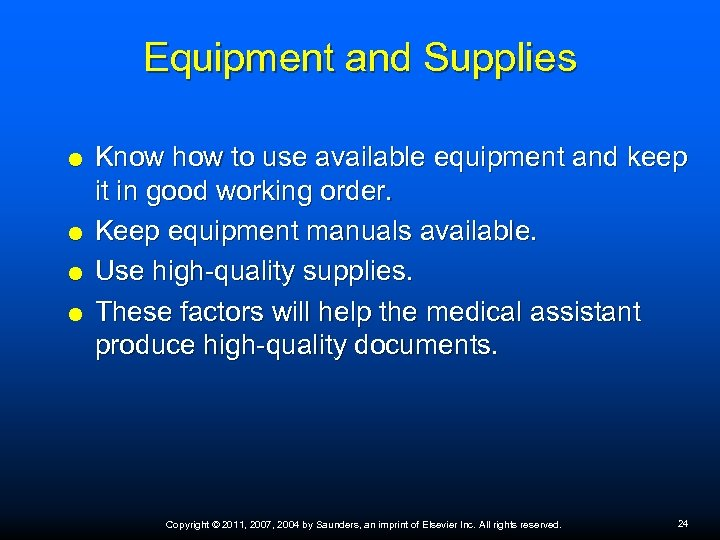 Equipment and Supplies Know how to use available equipment and keep it in good