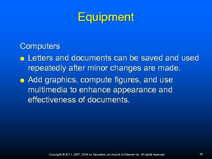 Equipment Computers Letters and documents can be saved and used repeatedly after minor changes