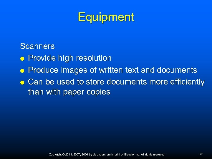 Equipment Scanners Provide high resolution Produce images of written text and documents Can be