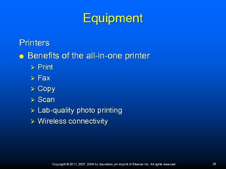 Equipment Printers Benefits of the all-in-one printer Print Ø Fax Ø Copy Ø Scan