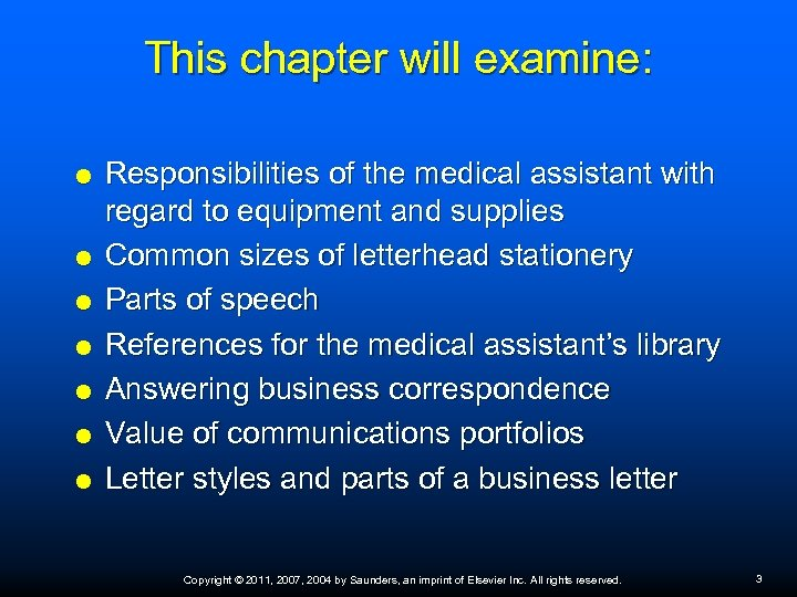 This chapter will examine: Responsibilities of the medical assistant with regard to equipment and