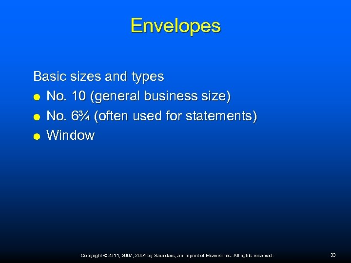 Envelopes Basic sizes and types No. 10 (general business size) No. 6¾ (often used