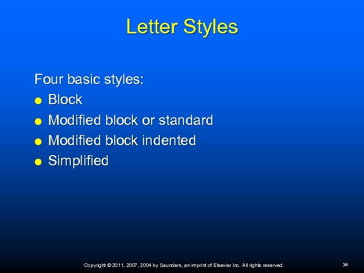 Letter Styles Four basic styles: Block Modified block or standard Modified block indented Simplified