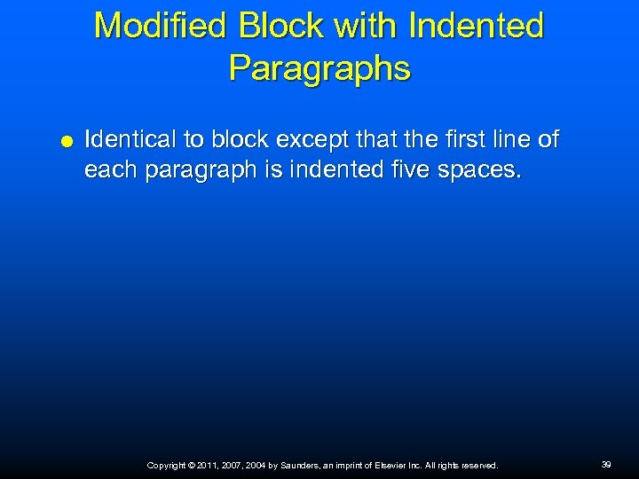 Modified Block with Indented Paragraphs Identical to block except that the first line of