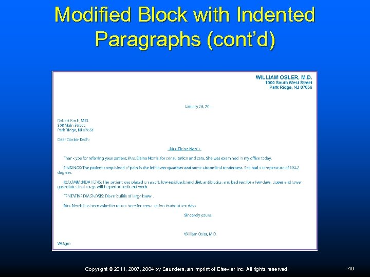 Modified Block with Indented Paragraphs (cont'd) Copyright © 2011, 2007, 2004 by Saunders, an
