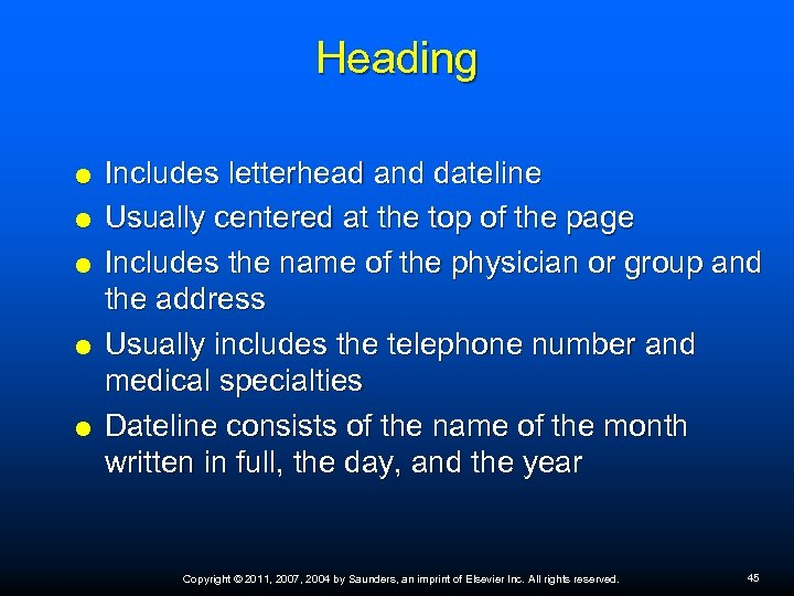 Heading Includes letterhead and dateline Usually centered at the top of the page Includes