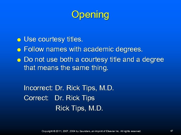 Opening Use courtesy titles. Follow names with academic degrees. Do not use both a
