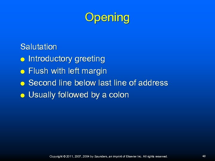 Opening Salutation Introductory greeting Flush with left margin Second line below last line of