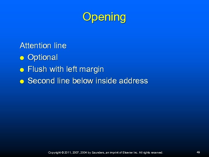 Opening Attention line Optional Flush with left margin Second line below inside address Copyright