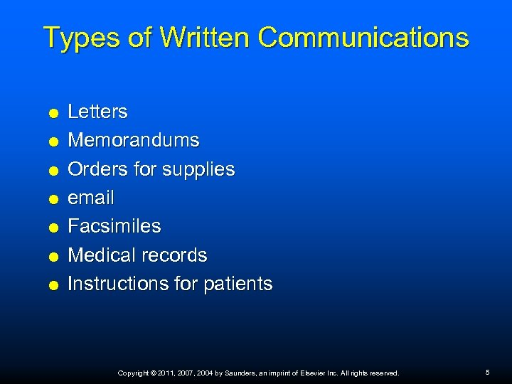 Types of Written Communications Letters Memorandums Orders for supplies email Facsimiles Medical records Instructions