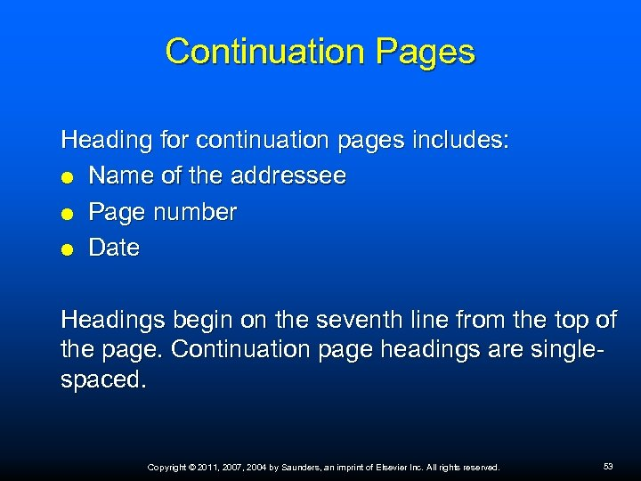 Continuation Pages Heading for continuation pages includes: Name of the addressee Page number Date