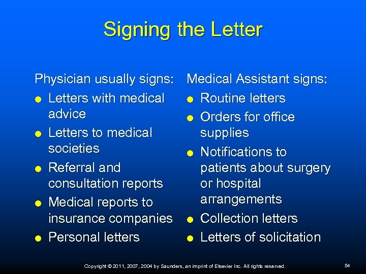 Signing the Letter Physician usually signs: Medical Assistant signs: Letters with medical Routine letters