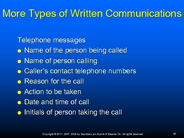 More Types of Written Communications Telephone messages Name of the person being called Name