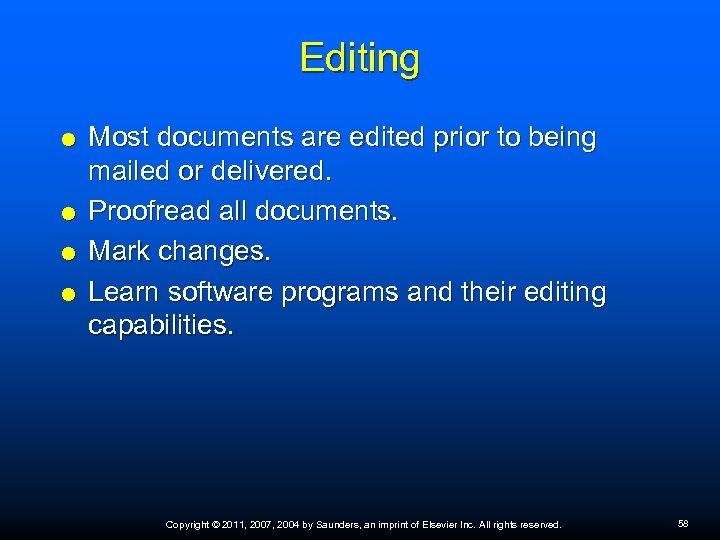 Editing Most documents are edited prior to being mailed or delivered. Proofread all documents.