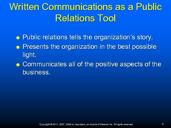 Written Communications as a Public Relations Tool Public relations tells the organization's story. Presents