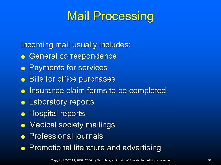 Mail Processing Incoming mail usually includes: General correspondence Payments for services Bills for office