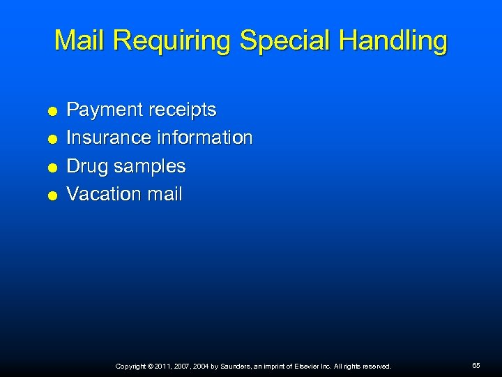 Mail Requiring Special Handling Payment receipts Insurance information Drug samples Vacation mail Copyright ©