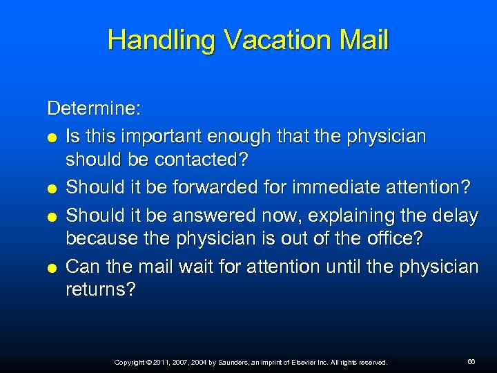 Handling Vacation Mail Determine: Is this important enough that the physician should be contacted?