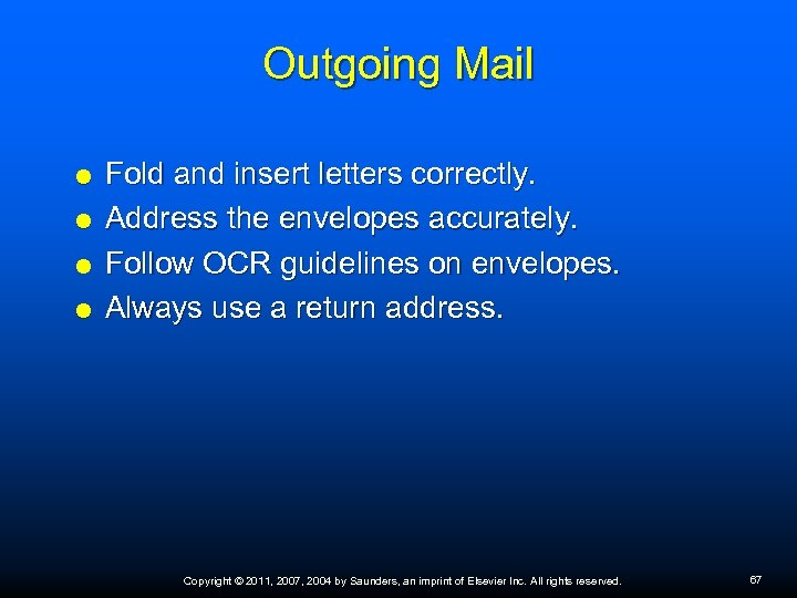 Outgoing Mail Fold and insert letters correctly. Address the envelopes accurately. Follow OCR guidelines