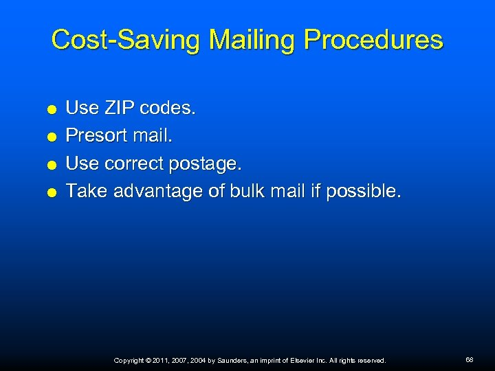 Cost-Saving Mailing Procedures Use ZIP codes. Presort mail. Use correct postage. Take advantage of