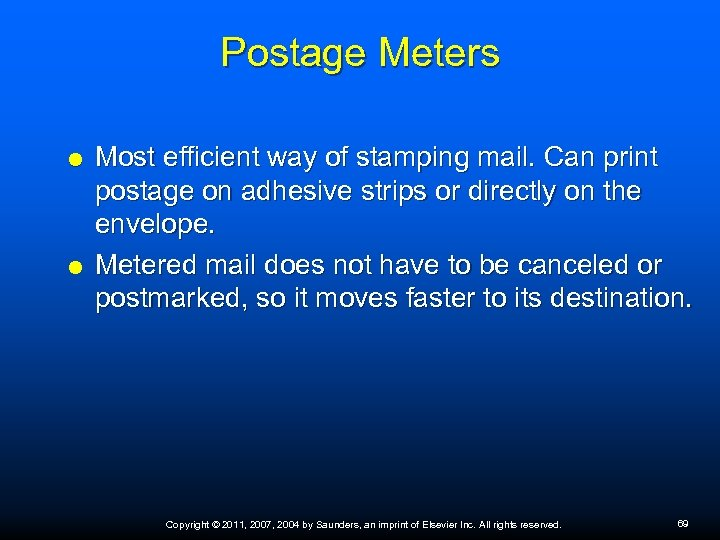 Postage Meters Most efficient way of stamping mail. Can print postage on adhesive strips