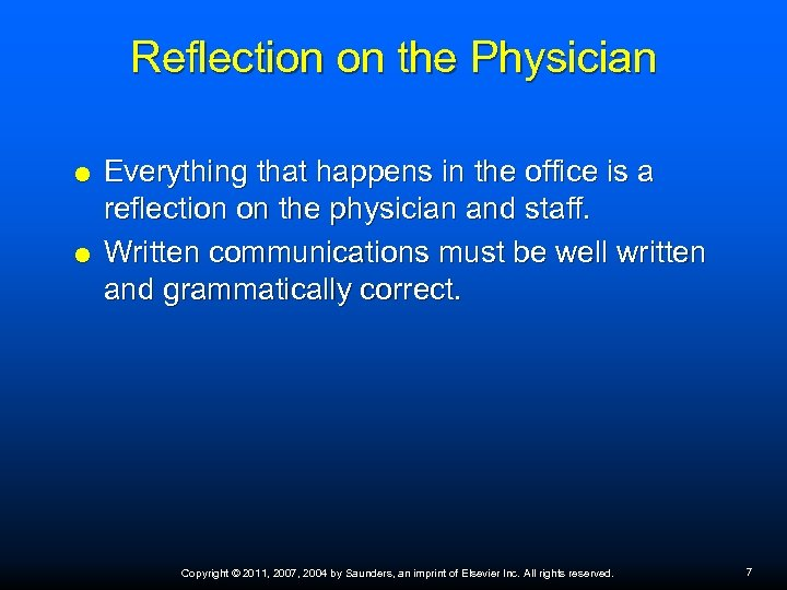 Reflection on the Physician Everything that happens in the office is a reflection on