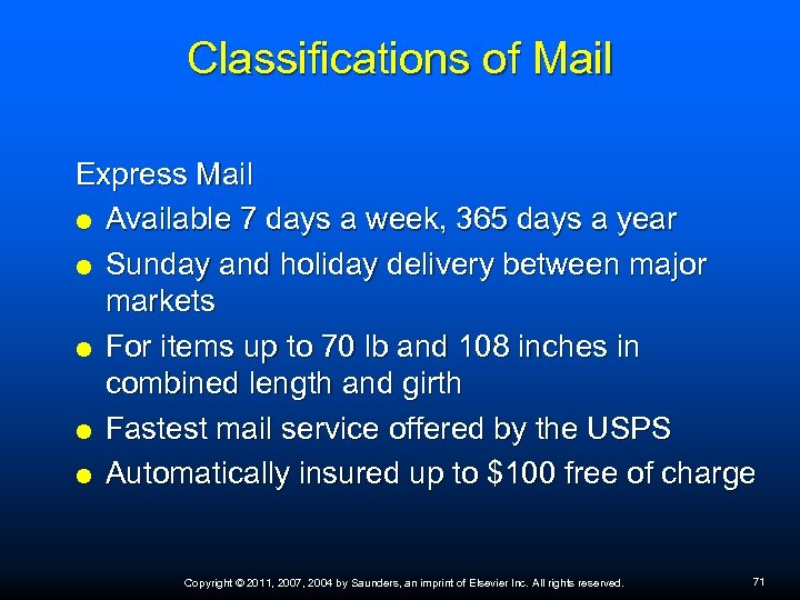 Classifications of Mail Express Mail Available 7 days a week, 365 days a year