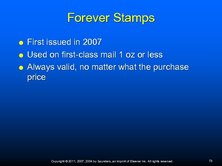 Forever Stamps First issued in 2007 Used on first-class mail 1 oz or less
