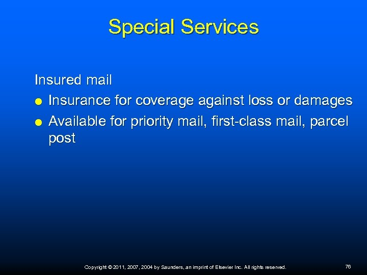 Special Services Insured mail Insurance for coverage against loss or damages Available for priority