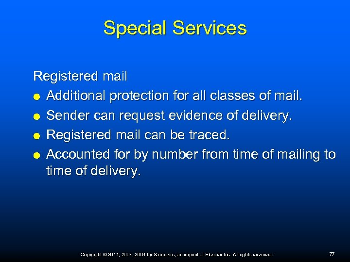 Special Services Registered mail Additional protection for all classes of mail. Sender can request