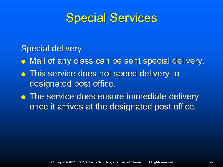 Special Services Special delivery Mail of any class can be sent special delivery. This